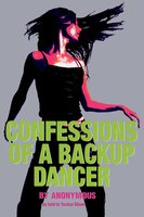 Confessions of a Backup Dancer - Anonymous