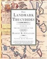 The Landmark Thucydides: A Comprehensive Guide to the Peloponnesian War - Robert B. Strassler,Victor Davis Hanson