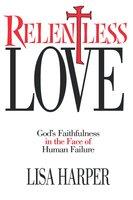 Relentless Love - Lisa Harper