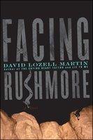 Facing Rushmore - David Lozell Martin