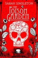 The Poison Garden - Sarah Singleton
