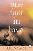 One Foot in Love - Bil Wright