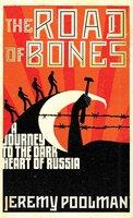 The Road of Bones - Jeremy Poolman