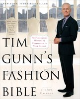Tim Gunn's Fashion Bible: The Fascinating History of Everything in Your Closet - Ada Calhoun,Tim Gunn