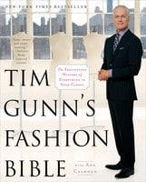 Tim Gunn's Fashion Bible: The Fascinating History of Everything in Your Closet - Ada Calhoun, Tim Gunn
