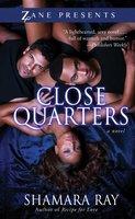 Close Quarters - Shamara Ray