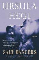 Salt Dancers - Ursula Hegi