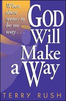 God Will Make a Way: When there seems to be no way