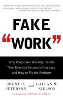 Fake Work - Brent D. Peterson, Gaylan W. Nielson
