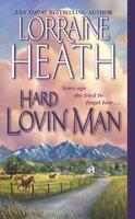 Hard Lovin' Man - Lorraine Heath