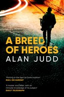 A Breed of Heroes - Alan Judd