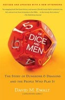 Of Dice and Men: The Story of Dungeons & Dragons and The People Who - David M. Ewalt
