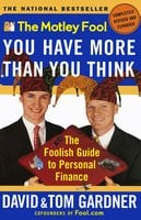 The Motley Fool You Have More Than You Think: The Foolish Guide to Personal Finance - David Gardner, Tom Gardner
