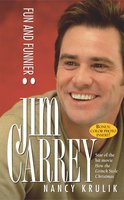 Jim Carrey: Fun and Funnier - Nancy Krulik