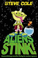 Aliens Stink! - Steve Cole