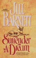 Surrender a Dream - Jill Barnett