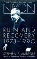 Nixon Volume III: Ruin and Recovery 1973-1990 - Stephen E. Ambrose