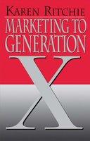 Marketing to Generation X - Karen Ritchie