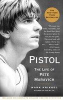 Pistol: A Biography of Pete Maravich - Mark Kriegel