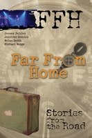 Far From Home: Stories From the Road - Ffh