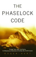 The Phaselock Code: Through Time, Death and Reality: The Metaphysical Adventures of Man - Roger Hart