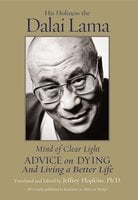 Mind of Clear Light: And Living a Better Life - His Holiness the Dalai Lama