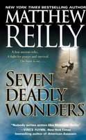 Seven Deadly Wonders - Matthew Reilly