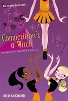 Competition's a Witch - Kelly McClymer
