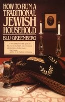 How to Run a Traditional Jewish Household - Blu Greenberg
