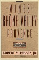 Wines of the Rhone Valley - Robert M. Parker