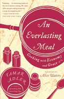 An Everlasting Meal: Cooking with Economy and Grace - Tamar Adler