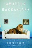 Amateur Barbarians - Robert Cohen