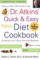 Dr. Atkins' Quick & Easy New Diet Cookbook: Companion to Dr. Atkins' New Diet Revolution - Robert C. Atkins (M.D.), Veronica Atkins