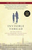 An Invisible Thread - Alex Tresniowski,Laura Schroff