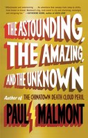 The Astounding, the Amazing, and the Unknown - Paul Malmont