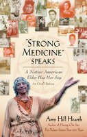 """Strong Medicine"" Speaks - Amy Hill Hearth"