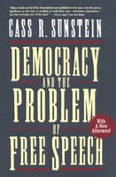 Democracy and the Problem of Free Speech - Cass R. Sunstein