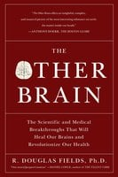 The Other Brain - R. Douglas Fields