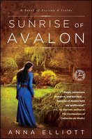 Sunrise of Avalon: A Novel of Trystan & Isolde - Anna Elliott