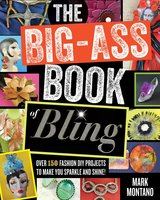 The Big-Ass Book of Bling - Mark Montano