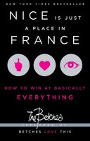Nice Is Just a Place in France: How to Win at Basically Everything - Betches