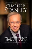 Emotions: Confront the Lies. Conquer with Truth. - Charles F. Stanley