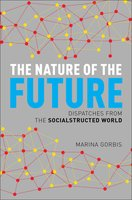 The Nature of the Future: Dispatches from the Socialstructed World - Marina Gorbis
