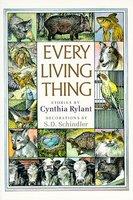 Every Living Thing - Cynthia Rylant