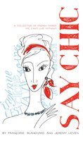 Say Chic: A Collection of French Words We Can't Live Without - Francoise Blanchard,Jeremy Leven
