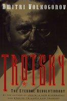 Trotsky: Eternal Revolutionary - Dmitri Volkogonov