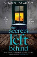 The Secrets We Left Behind - Susan Elliot Wright