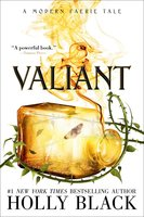 Valiant: A Modern Tale of Faerie - Holly Black