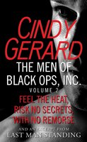 The Men of Black Ops, Inc., Volume 2: Feel the Heat, Risk No Secrets, With No Remorse, with an excerpt from Last Man Standing - Cindy Gerard