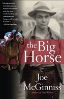 The Big Horse - Joe McGinniss